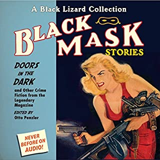 Black Mask 1: Doors in the Dark - and Other Crime Fiction from the Legendary Magazine                   By:                                                                                                                                 Otto Penzler (editor),                                                                                        Keith Alan Deutsch,                                                                                        Erle Stanley Gardner,                   and others                          Narrated by:                                                                                                                                 Eric Conger,                                                                                        Oliver Wyman,                                                                                        Alan Sklar,                   and others                 Length: 7 hrs and 5 mins     48 ratings     Overall 4.1