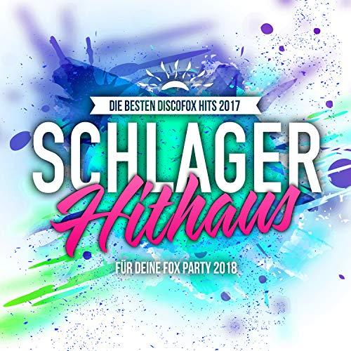 Schlager Hithaus - Die besten Discofox Hits 2017 für deine Fox Party 2018