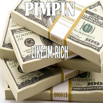 Like Im Rich (feat. Pimpin & Yung Baller)