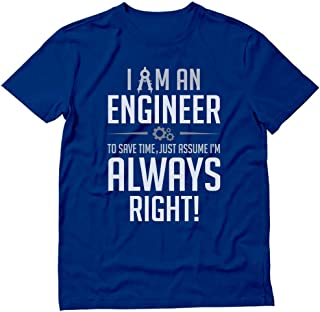 I Am an Engineer I'm Always Right Funny Gift for Engineer Men's T-Shirt