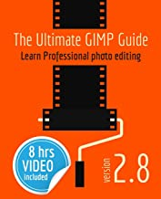 The Ultimate GIMP Guide: Learn Professional photo editing