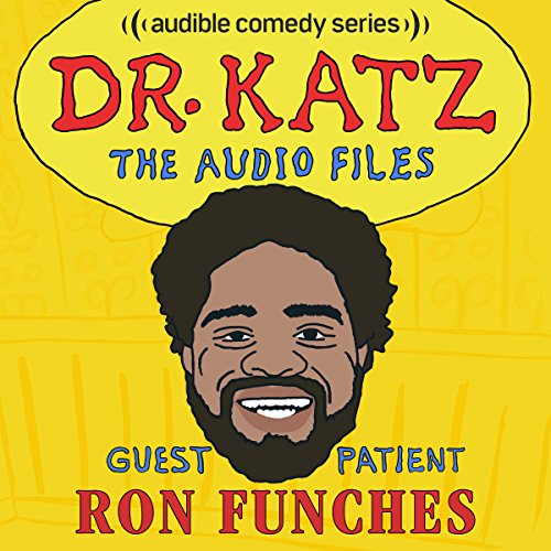 Ep. 4: Ron Funches (Dr. Katz: The Audio Files) audiobook cover art
