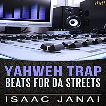 Yahweh Trap Beats for da Streets