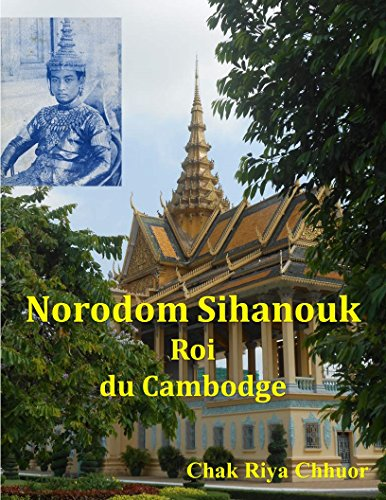 Norodom Sihanouk, Roi du Cambodge