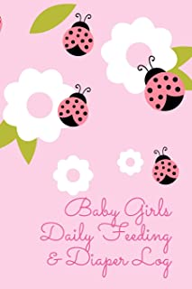 Baby Girls Daily  Feeding and Diaper Log: Record is the handy little 6 x 9 journal your babies daily feedings with amount and time, along with a ... so you can more closely monitor their health.