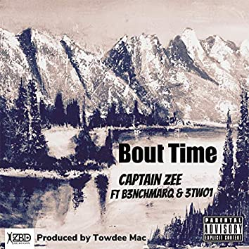 Bout Time (feat. B3nchMarq & 3two1)
