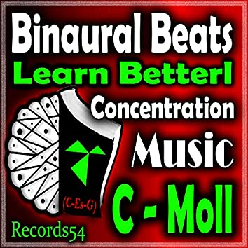 Learn Betterl Concentration Music: C - Moll (4 Hz - 8 Hz - 22 Hz)