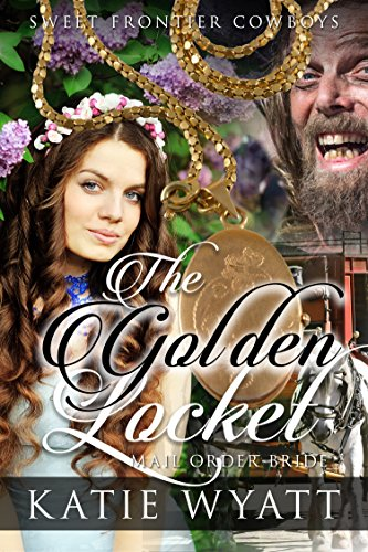 Download The Golden Locket (Sweet Frontier Cowboys Series Book 4) (English Edition) B01LGMDF6Q