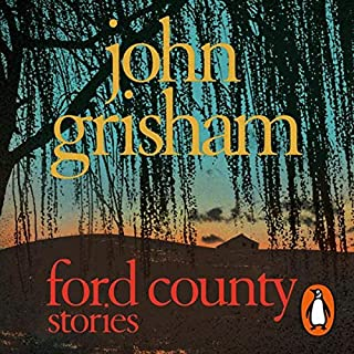 Ford County                   By:                                                                                                                                 John Grisham                               Narrated by:                                                                                                                                 John Grisham                      Length: 8 hrs and 42 mins     44 ratings     Overall 3.7