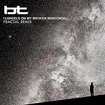 13 Angels On My Broken Windowsill