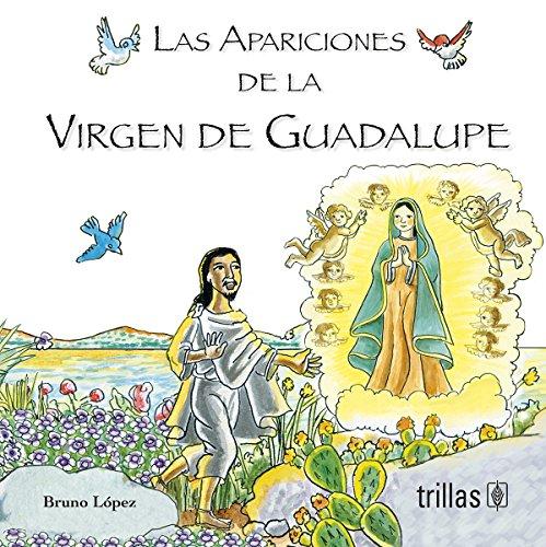 Las Apariciones De La Virgen De Guadalupe