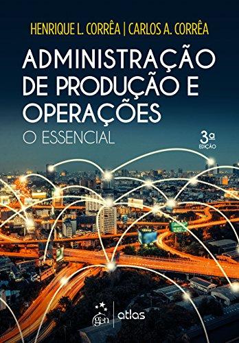 Administração de Produção e Operações - O Essencial