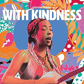 With Kindness