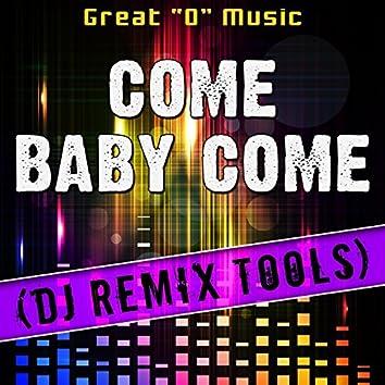 Come Baby Come (DJ Remix Tools)