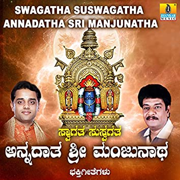 Swagatha Suswagatha Annadatha Sri Manjunatha