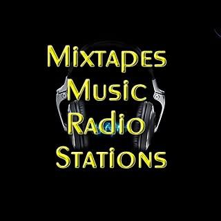 Top 25 Mixtapes Music Radio Stations