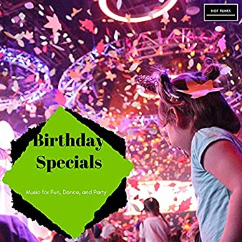 Birthday Specials - Music For Fun, Dance, And Party