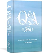 Q&A a Day for the Soul: 365 Questions, 5 Years, 1,825 Answers