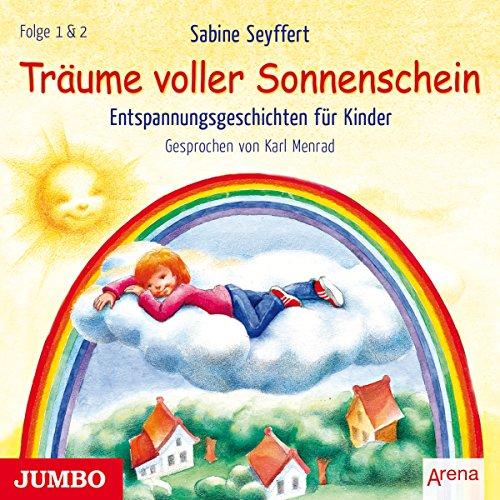 Entspannungsgeschichten für Kinder: Träume voller Sonnenschein 1 & 2 Titelbild