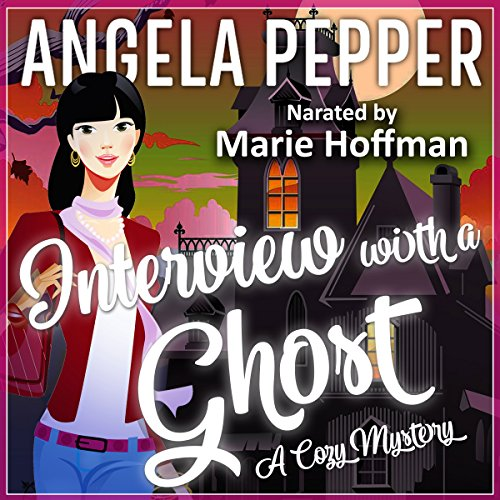 Interview with a Ghost     Restless Spirits Cozy Ghost Mysteries, Book 1              By:                                                                                                                                 Angela Pepper                               Narrated by:                                                                                                                                 Marie Hoffman                      Length: 7 hrs and 9 mins     35 ratings     Overall 3.9