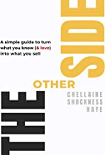 The Other Side : A Simple Guide to Turn What You Know (& Love) Into What You Sell