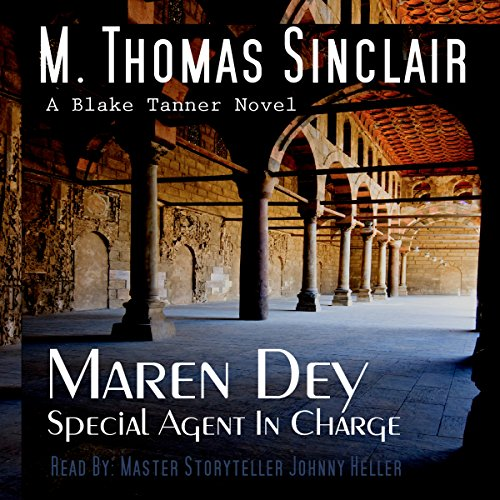 Maren Dey: Special Agent in Charge     A Blake Tanner Novel              De :                                                                                                                                 M. Thomas Sinclair                               Lu par :                                                                                                                                 Johnny Heller                      Durée : 2 h et 1 min     Pas de notations     Global 0,0