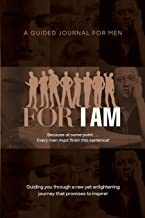 For I Am: A Guided Journal for Men