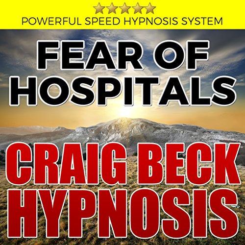Fear of Hospitals: Craig Beck Hypnosis cover art
