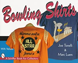 Bowling Shirts (Schiffer Book for Collectors)