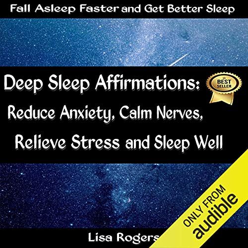 Deep Sleep Affirmations: Reduce Anxiety, Calm Nerves, Relieve Stress and Sleep Well cover art