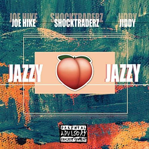 Joe Hike, Shocktraderz & Jiddy