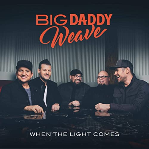 Big Daddy Weave - When The Light Comes (2019)