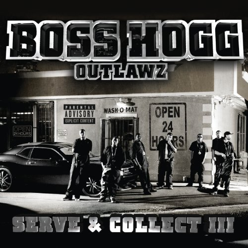 Boss Hogg Outlawz - Serve & Collect 3