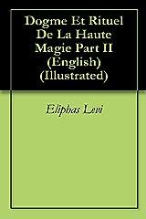 Dogme Et Rituel De La Haute Magie Part II (English) (Illustrated) (English Edition) eBook Kindle