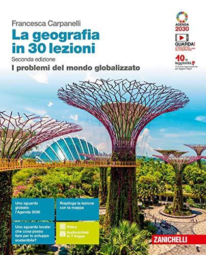 La geografia in 30 lezioni. I problemi del mondo globalizzato. Per le Scuole superiori. Con e-book. Con espansione online