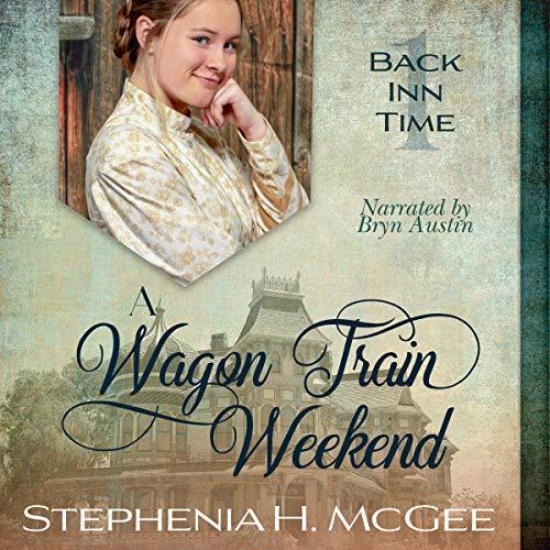 A Wagon Train Weekend Audiobook By Stephenia H. McGee cover art