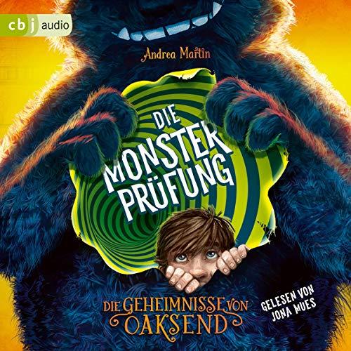 Die Geheimnisse von Oaksend - Die Monsterprüfung     Oaksend 1              Autor:                                                                                                                                 Andrea Martin                               Sprecher:                                                                                                                                 Jona Mues                      Spieldauer: 5 Std. und 37 Min.     3 Bewertungen     Gesamt 5,0