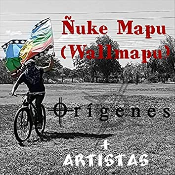 Ñuke Mapu (WallMapu) [feat. Angelika Llankamil, Arauko Rock, Jorge Campos, Francisco Villa, Antvlef & Vladimir Silva]