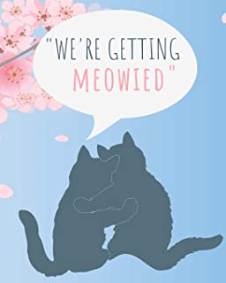 We're Getting Meowied: The Ultimate Wedding Planner & Organizer For The Bride & Groom Getting Meowied!