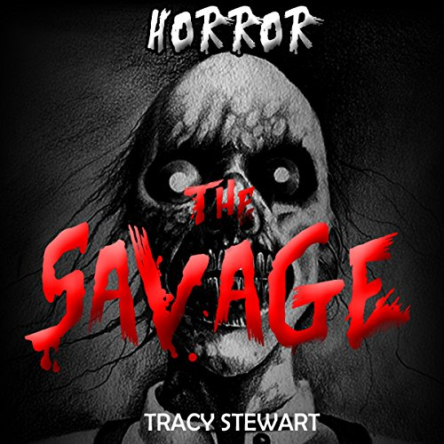 Horror: The Savage audiobook cover art