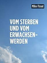Vom Sterben und vom Erwachsenwerden: Eine Kurzgeschichte (German Edition)