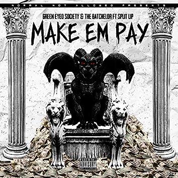 Make Em Pay (feat. Green Eyed Society & Split Lip)