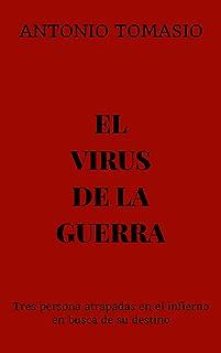 EL VIRUS DE LA GUERRA: Tres persona atrapadas en el infierno en busca de su destino (Spanish Edition)