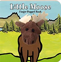 Little Moose: Finger Puppet Book: (Finger Puppet Book for Toddlers and Babies, Baby Books for First Year, Animal Finger Puppets) (Finger Puppet Boardbooks)