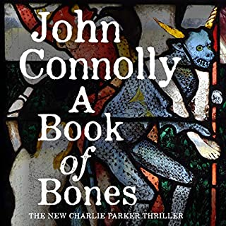 A Book of Bones     Charlie Parker, Book 17              By:                                                                                                                                 John Connolly                               Narrated by:                                                                                                                                 Jeff Harding                      Length: 22 hrs and 27 mins     21 ratings     Overall 4.6