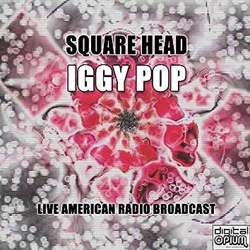 Square Head (Live)