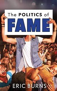 The Politics of Fame
