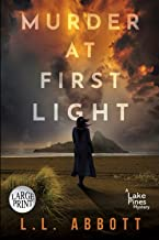 Murder At First Light: A gripping Lake Pines Mystery