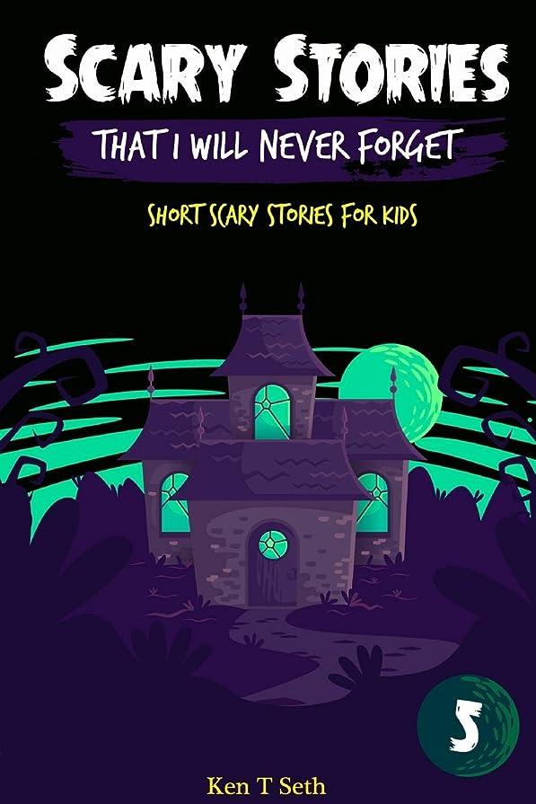 リブゴネリル好ましいScary Stories That I Will Never Forget: Short Scary Stories for Kids (Scary Ghost Stories)