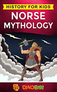 Norse Mythology: History for kids: A captivating guide to Norse folklore including Fairy Tales, Legends, Sagas and Myths o...
